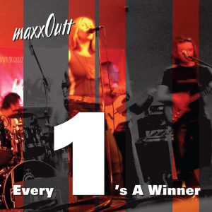 CD maxxOutt - every 1's a winner